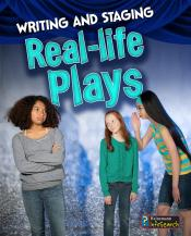 Writing and Staging Real-life Plays