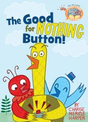 The Good for Nothing Button!: Elephant & Piggie Like Reading!