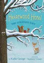 The Greatest Gift: Heartwood Hotel, Book 2