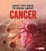 What You Need to Know about Cancer