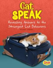 Cat Speak: Revealing Answers to the Strangest Cat Behaviors (Ebooks)
