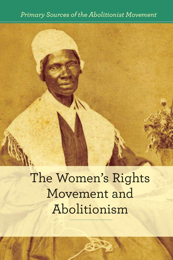 abolitionist and women's right movement us The women's rights movement also grew out of a fusion between enlightenment ideals and protestant moral reform many women joined the abolitionist ranks only to be excluded from leadership roles in some antislavery organizations this experience led a small group to convene the woman's rights.