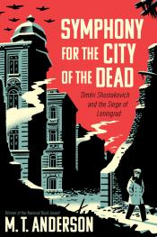 Symphony for the City of the Dead: Dmitri Shostakovich and the Siege of Leningrad (Audiobook)