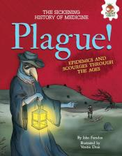Plague!: Epidemics and Scourges Through the Ages