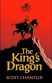 The King's Dragon: Three Thieves, Book Four