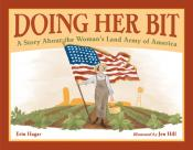 Doing Her Bit: A Story About the Woman's Land Army of America