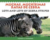 Lots and Lots of Zebra Stripes / Muchas, muchísimas rayas de cebra