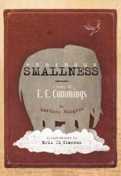 Enormous Smallness: The Story of E. E. Cummings