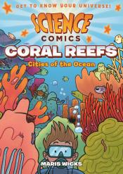 Coral Reefs: Cities of the Ocean: Science Comics