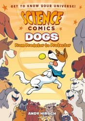 Dogs: From Predator to Protector: Science Comics