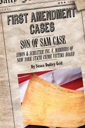 Son of Sam Case: Simon & Schuster Inc. v. Members of New York State Crime Victims Board: First Amendment Cases
