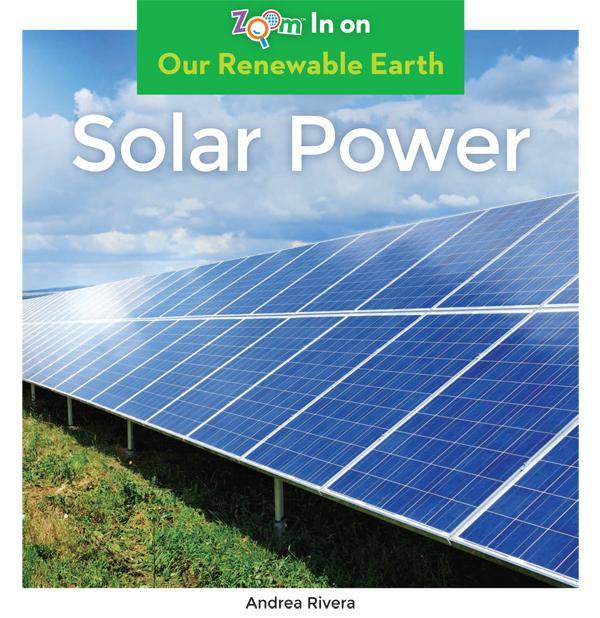 Junior Library Guild : Solar Power by Andrea Rivera