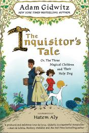 The Inquisitor's Tale: Or, The Three Magical Children and Their Holy Dog (Audiobook)