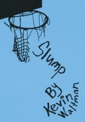 Slump: D-Bow's High School Hoops, Book Two
