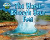 The Water Beneath Your Feet (Ebook)