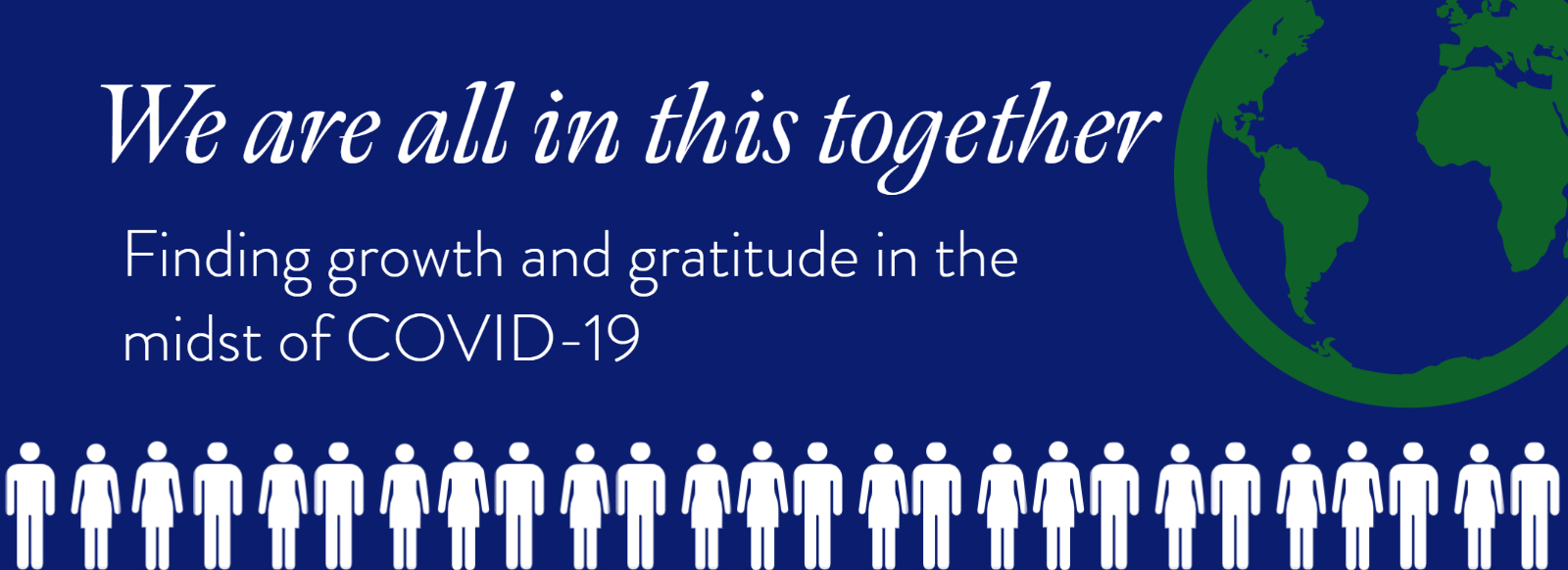 We are all in this together: Finding growth and gratitude in the midst of COVID-19