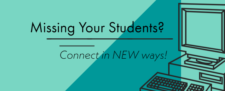 Connect in New Ways with Your Students!