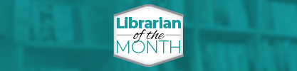 Librarian of the Month: February 2020