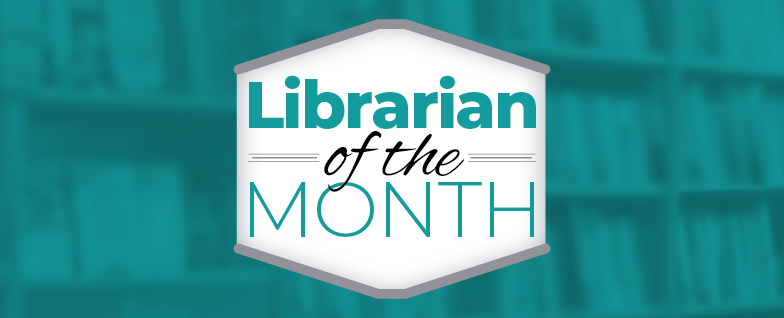 Librarian of the Month: March 2020