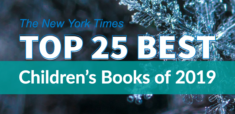 Image that reads New York Times Top 25 Best Children's Books of 2019
