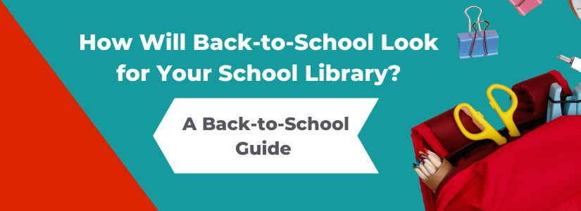 How will back-to-school look for your school library?