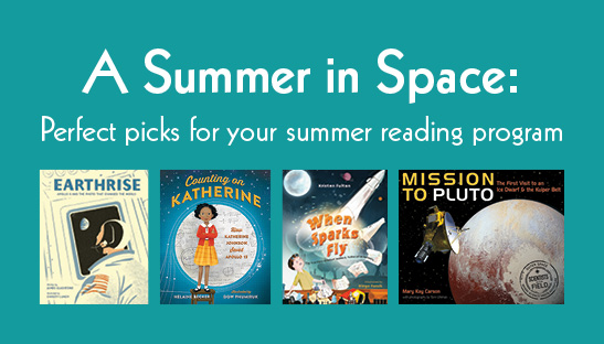 A Summer in Space: Perfect picks for your summer reading program