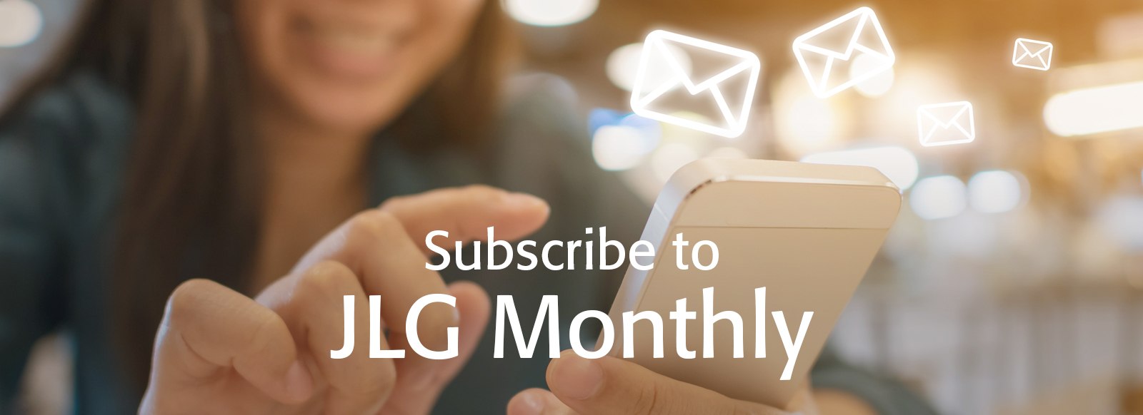 Subscribe to JLG Monthly