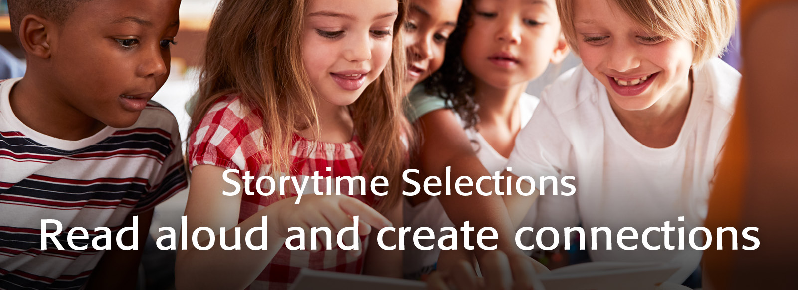 Storytime Selections: Read aloud and create connections