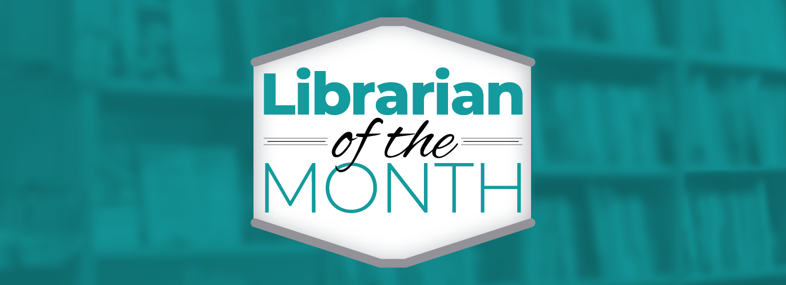 Librarian of the Month Banner