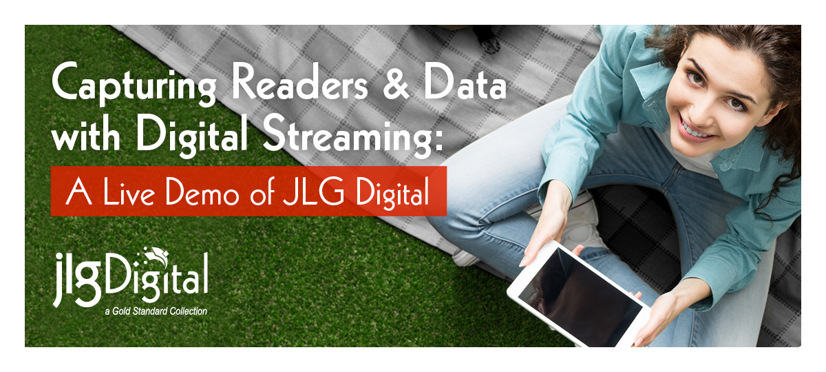 Capturing Readers & Data with Digital Streaming