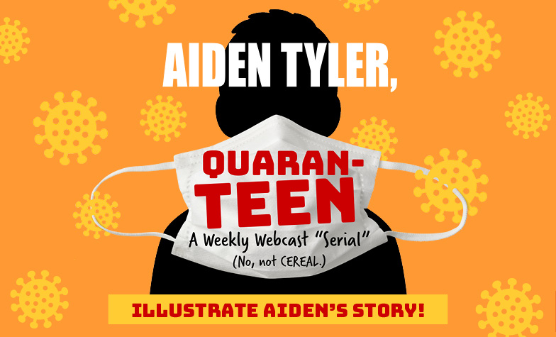Aiden Tyler, Quaran-teen