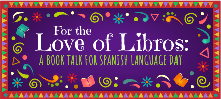 A Book Talk for Spanish Language Day