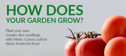 How does your garden grow? Plant tomato slice seedlings with Alexis Frederick-Frost