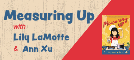 Measuring Up with Lily LaMotte and Ann Xu