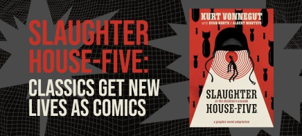 Slaughterhouse-Five: Classics Get New Lives as Comics