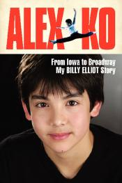 Alex Ko: From Iowa to Broadway, My <i>Billy Elliot</i> Story