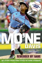 Mo'ne Davis: Remember My Name; My Story from First Pitch to Game Changer