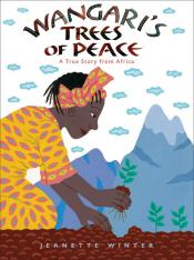 Wangari 's Trees of Peace: A True Story from Africa