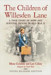 The Children of Willesden Lane: A True Story of Hope and Survival During World War II (Young Readers' Edition)