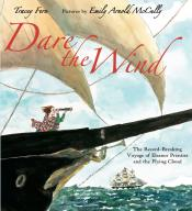 Dare the Wind: The Record-Breaking Voyage of Eleanor Prentiss and the <i> Flying Cloud</i>