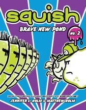 Brave New Pond: Squish #2