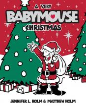 A Very Babymouse Christmas: Babymouse #15