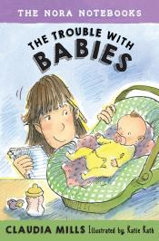 The Trouble with Babies: The Nora Notebooks, Book 2