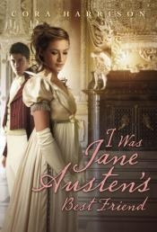 I Was Jane Austen's Best Friend by Cora Harrison book cover