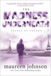 The Madness Underneath: Shades of London, Book Two