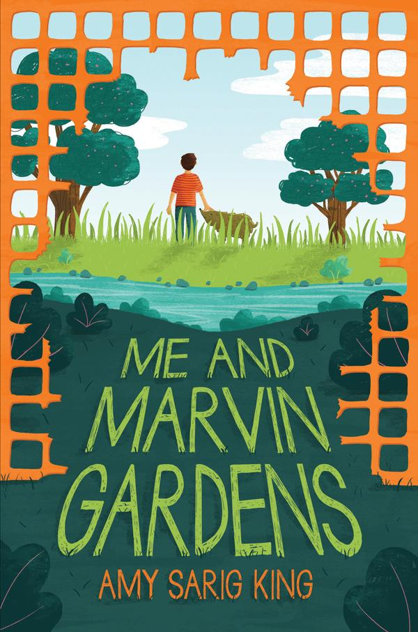 Junior Library Guild Me And Marvin Gardens By Amy Sarig King
