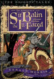 The Adventures of Sir Balin the Ill-Fated: The Knights' Tales