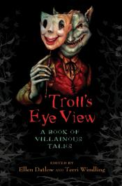 Troll 's-Eye View: A Book of Villainous Tales