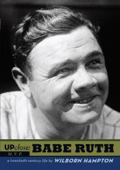 Up Close: Babe Ruth