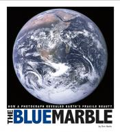 The Blue Marble: How a Photograph Revealed Earth's Fragile Beauty (ebook)